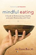 Mindful Eating: A Guide to Rediscovering a Healthy and Joyful Relationship with Food [With CD (Audio)] Cover