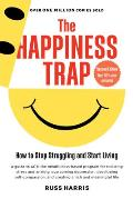 Happiness Trap How to Stop Struggling & Start Living