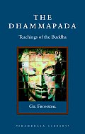 The Dhammapada: Teachings of the Buddha (Shambhala Library)