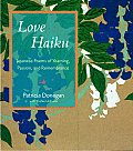 Love Haiku: Japanese Poems of Yearning, Passion, and Remembrance Cover