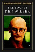 The Pocket Ken Wilber (Shambhala Pocket Classics) Cover