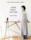 Linen Wool Cotton 25 Simple Projects to Sew with Natural Fabrics