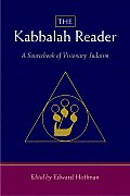 The Kabbalah Reader: A Sourcebook of Visionary Judaism Cover