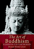 The Art of Buddhism: An Introduction to Its History and Meaning Cover