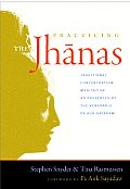 Practicing the Jhanas: Traditional Concentration Meditation as Presented by the Venerable Pa Auk Sayadaw Cover