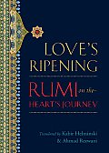 Love's Ripening: Rumi on the Heart's Journey Cover