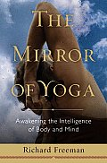 The Mirror of Yoga: Awakening the Intelligence of Body and Mind Cover