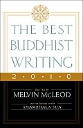 The Best Buddhist Writing 2010 (Best Buddhist Writing)