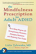 The Mindfulness Prescription for Adult ADHD: An 8-Step Program for Strengthening Attention, Managing Emotions, and Achieving Your Goals [With CD (Audi Cover