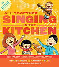 All Together Singing in the Kitchen: Creative Ways to Make and Listen to Music as a Family [With CD (Audio)]