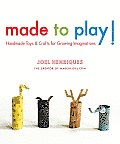 Made to Play!: Handmade Toys and Crafts for Growing Imaginations Cover