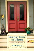 Bringing Home the Dharma Awakening Right Where You Are