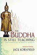 Buddha Is Still Teaching Contemporary Buddhist Wisdom