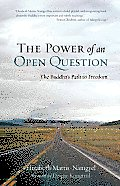 Power of an Open Question The Buddhas Path to Freedom
