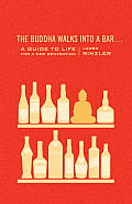The Buddha Walks into a Bar: A Guide to Life for a New Generation Cover