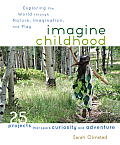 Imagine Childhood: Exploring the World Through Nature, Imagination, and Play Cover