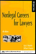 Nonlegal Careers for Lawyers 4TH Edition