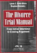 The Divorce Trial Manual: From...
