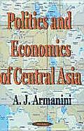Politics and Economics of Central Asia