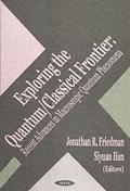 Exploring the Quantum/Classical Frontier