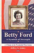 Betty Ford a Symbol of Strength