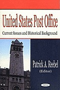 United States Post Office: Current Issues and Historical Background