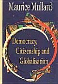 Democracy Citizenship and Globalisation