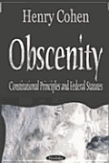 Obscenity and Indecency: Constitutional Principles and Federal Statutes
