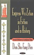 Empress Wu Zetian in Fiction and in History: Female Defiance in Confucian China