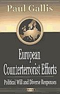 European Counterterrorist Efforts: Political Will and Diverse Responses