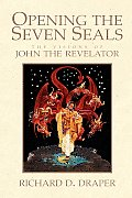 Opening the Seven Seals the Visions of John the Revelator