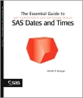 The Essential Guide to SAS(R) Dates and Times