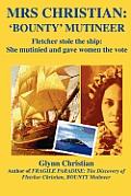 Mrs. Christian, Bounty Mutineer - Fletcher Stole the Ship: She Gave Women the Vote
