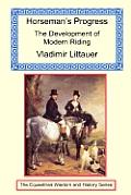 Horseman's Progress - The Development of Modern Riding