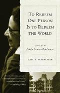 To Redeem One Person Is to Redeem the World The Life of Frieda Fromm Reichmann