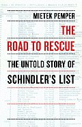 Road To Rescue : the Untold Story of Schindler's List (08 Edition)