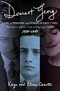 dearest Georg: Love, Literature, and Power in Dark Times: The Letters of Elias, Veza, and Georges Canetti, 1933-1948