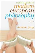 Girls Guide to Modern European Philosophy