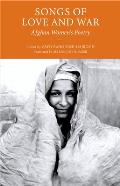 Songs of Love and War: Afghan Women's Poetry (10 Edition)