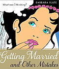 Getting Married & Other Mistakes