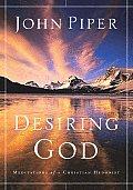 Desiring God Meditations of a Christ 3RD Edition