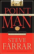 Point Man: How a Man Can Lead His Family