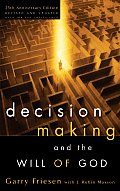 Decision Making and the Will of God (Rev 04 Edition)