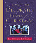 How God Decorates Heaven for Christmas
