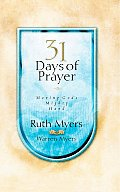 Thirty-One Days of Prayer: Moving God's Mighty Hand