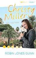 Christy Miller Collection A Time To Ch