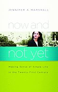Now and Not Yet: Making Sense of Single Life in the Twenty-First Century Cover