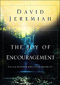 Joy of Encouragement Unlock the Power of Building Others Up