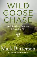 Wild Goose Chase: Reclaim the Adventure of Pursuing God Cover