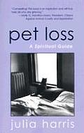Pet Loss: A Spiritual Guide